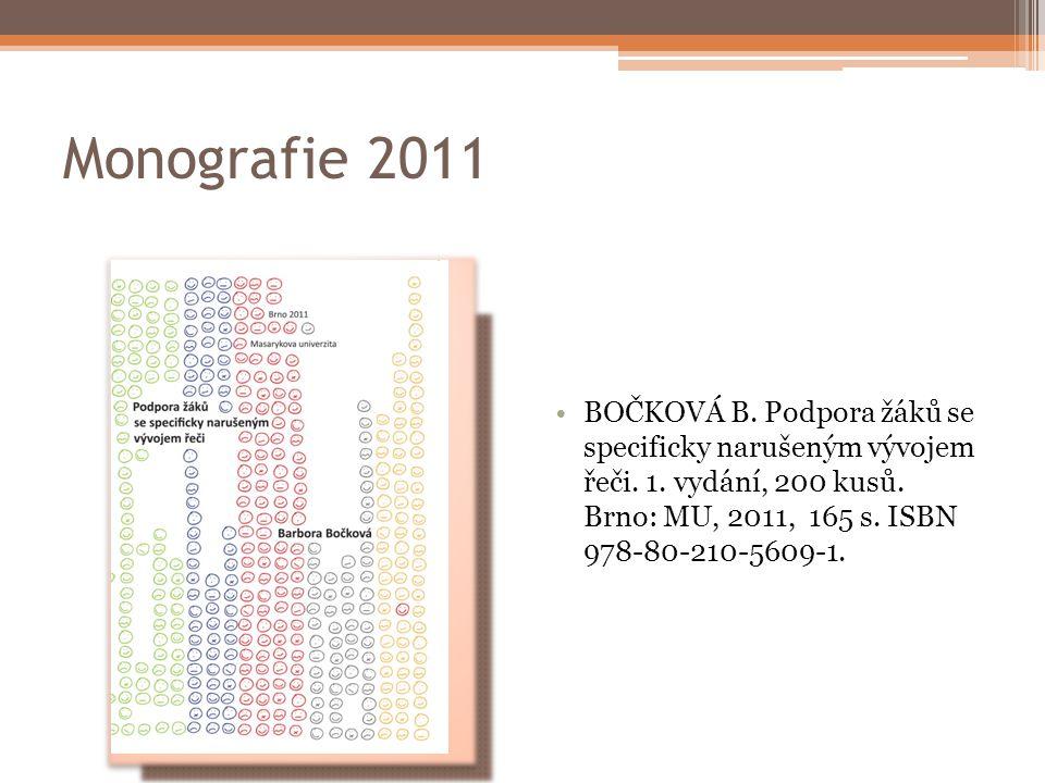 Monografie 2011 BOČKOVÁ B.Podpora žáků se specificky narušeným vývojem řeči.