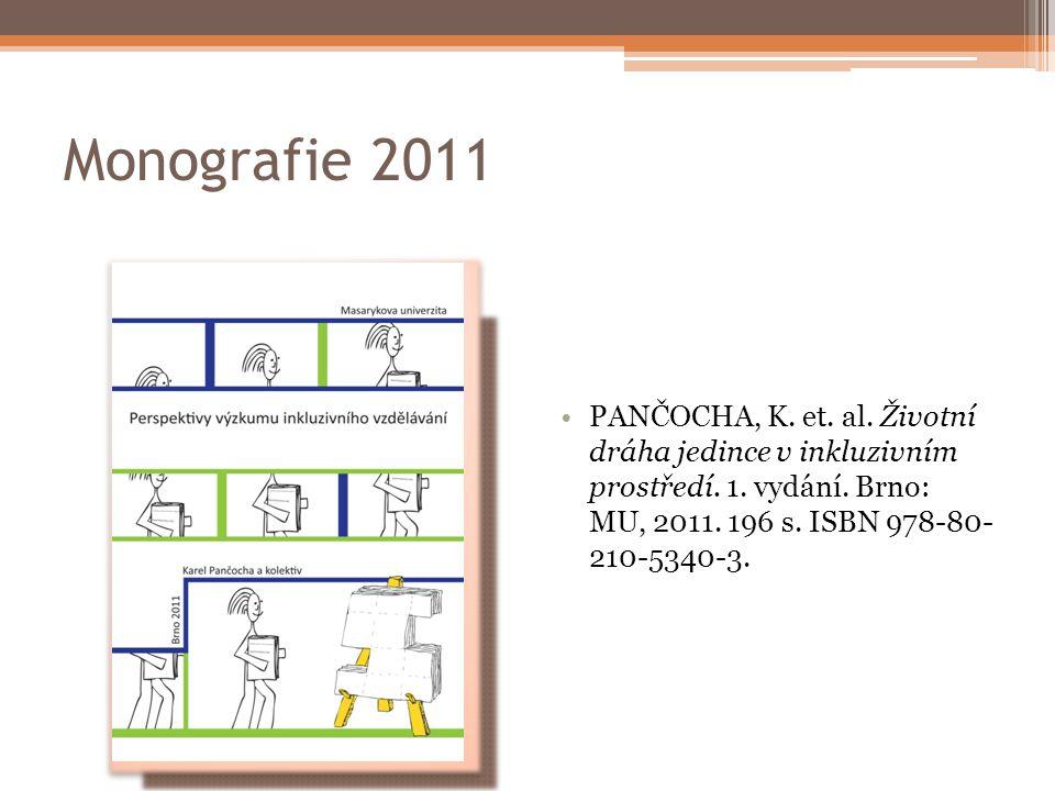 Monografie 2011 PANČOCHA, K.et. al. Životní dráha jedince v inkluzivním prostředí.