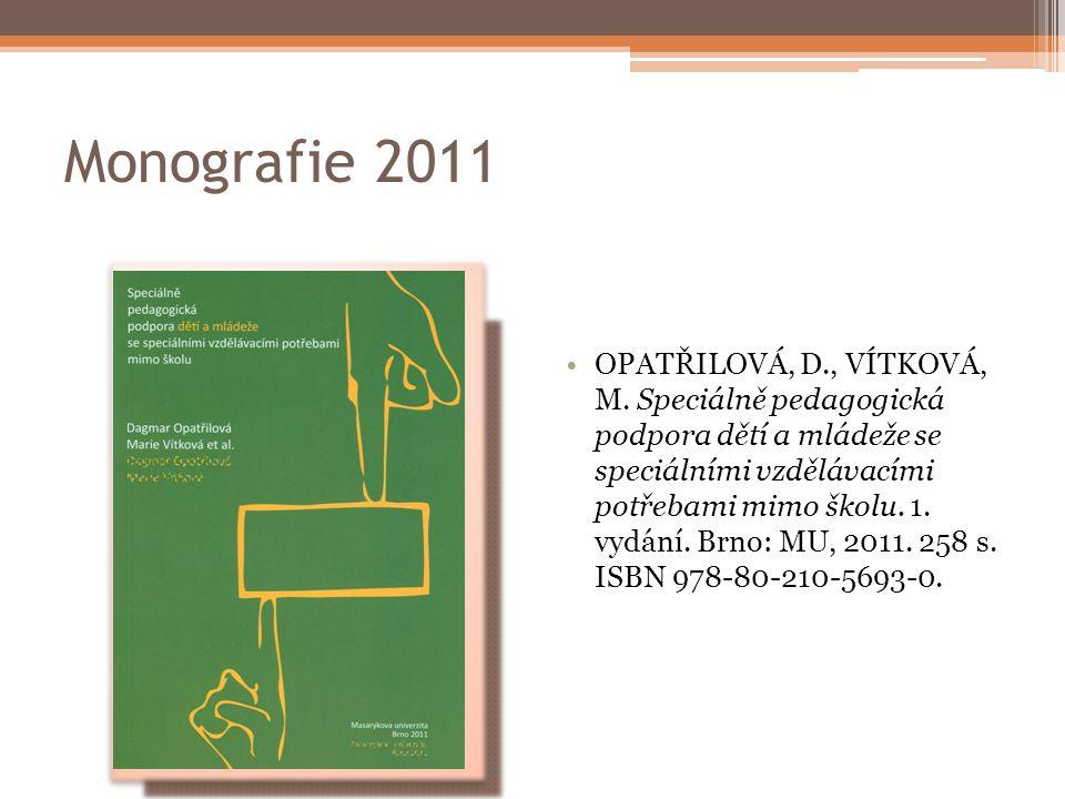 Monografie 2011 OPATŘILOVÁ, D., VÍTKOVÁ, M.
