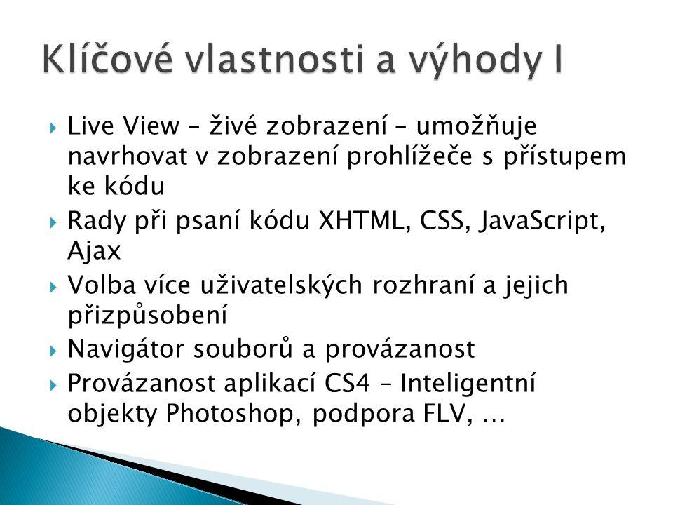  Live View – živé zobrazení – umožňuje navrhovat v zobrazení prohlížeče s přístupem ke kódu  Rady při psaní kódu XHTML, CSS, JavaScript, Ajax  Volb