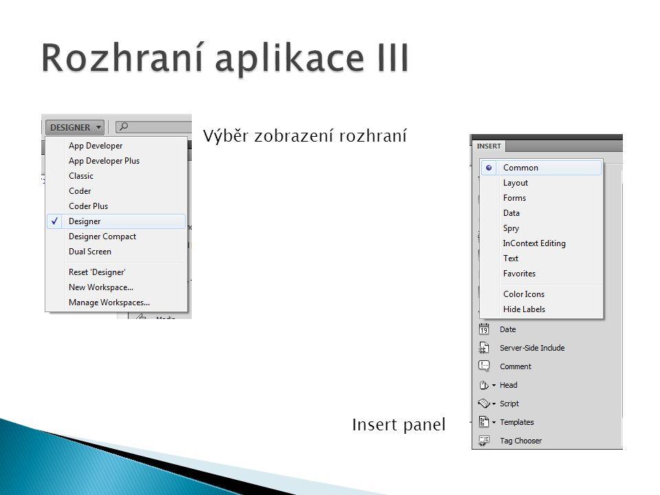 Výběr zobrazení rozhraní Insert panel