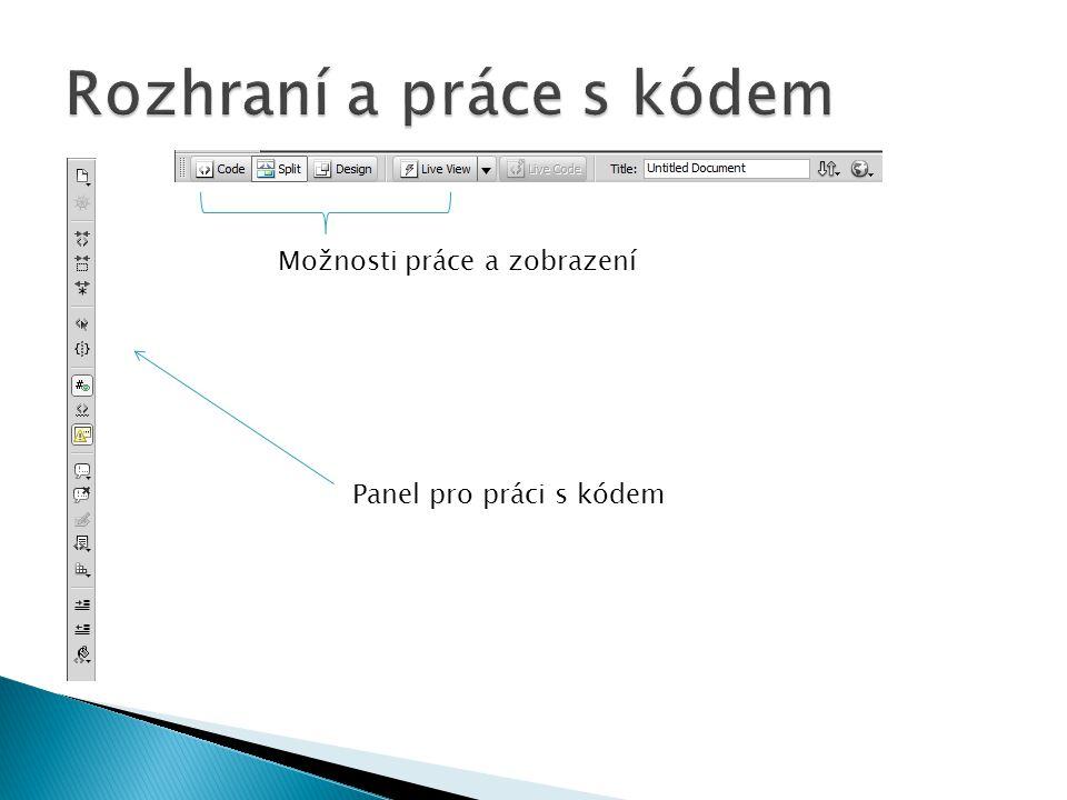Možnosti práce a zobrazení Panel pro práci s kódem