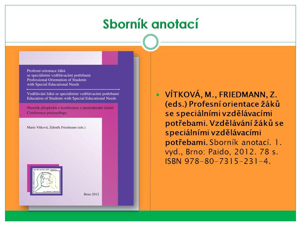 VÍTKOVÁ, M., FRIEDMANN, Z. (eds.) Profesní orientace žáků se speciálními vzdělávacími potřebami. Vzdělávání žáků se speciálními vzdělávacími potřebami