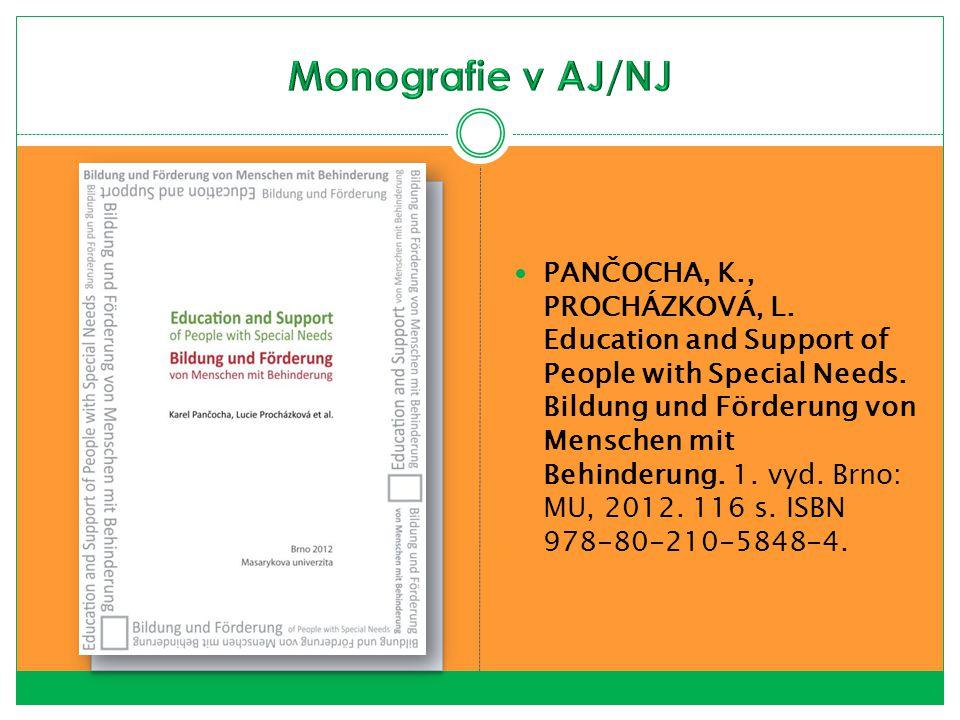 PANČOCHA, K., PROCHÁZKOVÁ, L. Education and Support of People with Special Needs. Bildung und Förderung von Menschen mit Behinderung. 1. vyd. Brno: MU