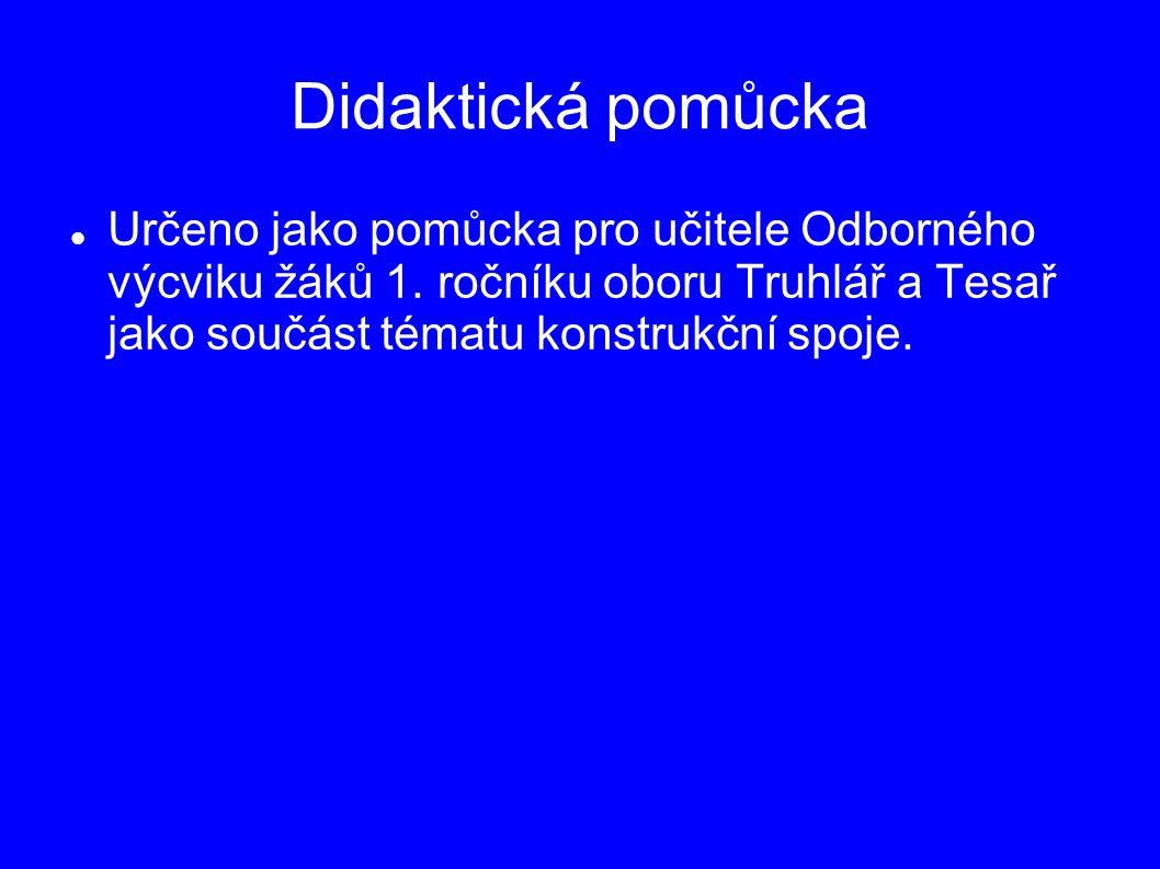 Didaktická pomůcka Určeno jako pomůcka pro učitele Odborného výcviku žáků 1.