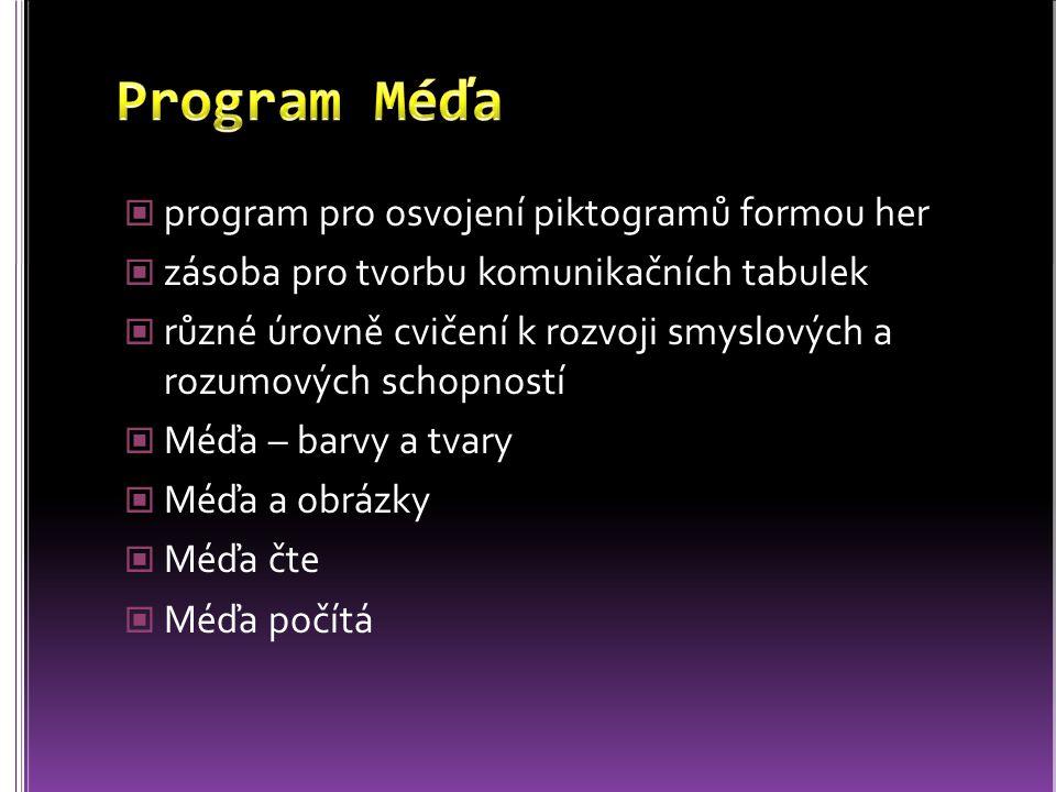program pro osvojení piktogramů formou her zásoba pro tvorbu komunikačních tabulek různé úrovně cvičení k rozvoji smyslových a rozumových schopností M