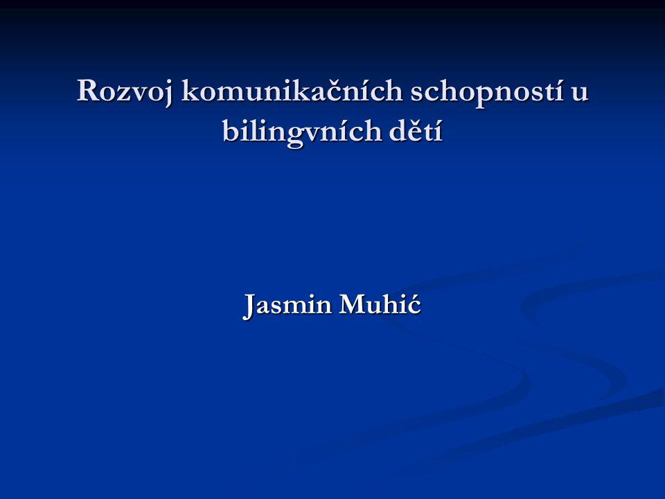 Rozvoj komunikačních schopností u bilingvních dětí Jasmin Muhić