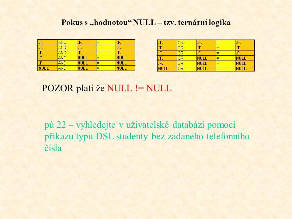 """Pokus s """"hodnotou NULL – tzv."""