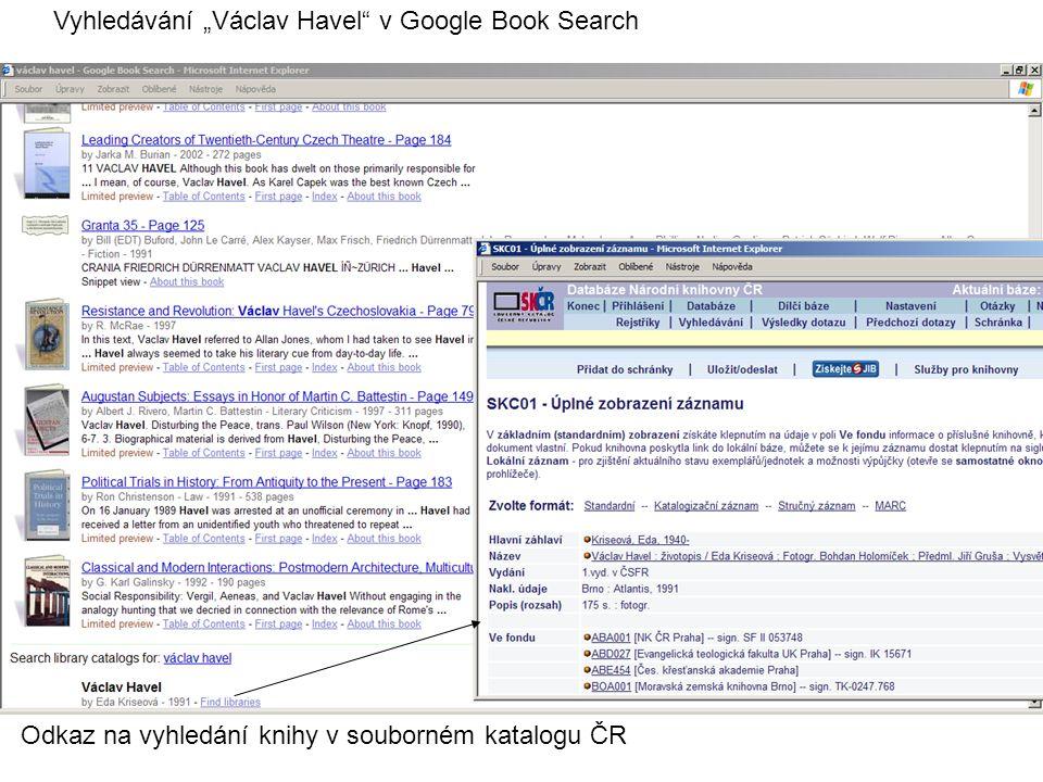 """Odkaz na vyhledání knihy v souborném katalogu ČR Vyhledávání """"Václav Havel v Google Book Search"""