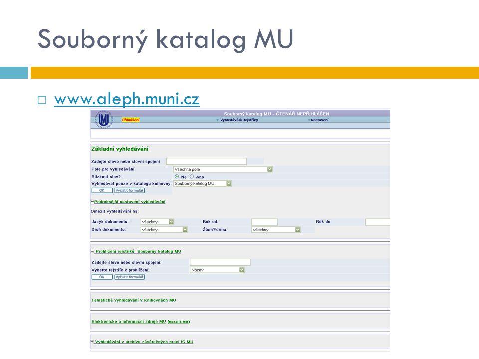 Souborný katalog MU  www.aleph.muni.cz www.aleph.muni.cz