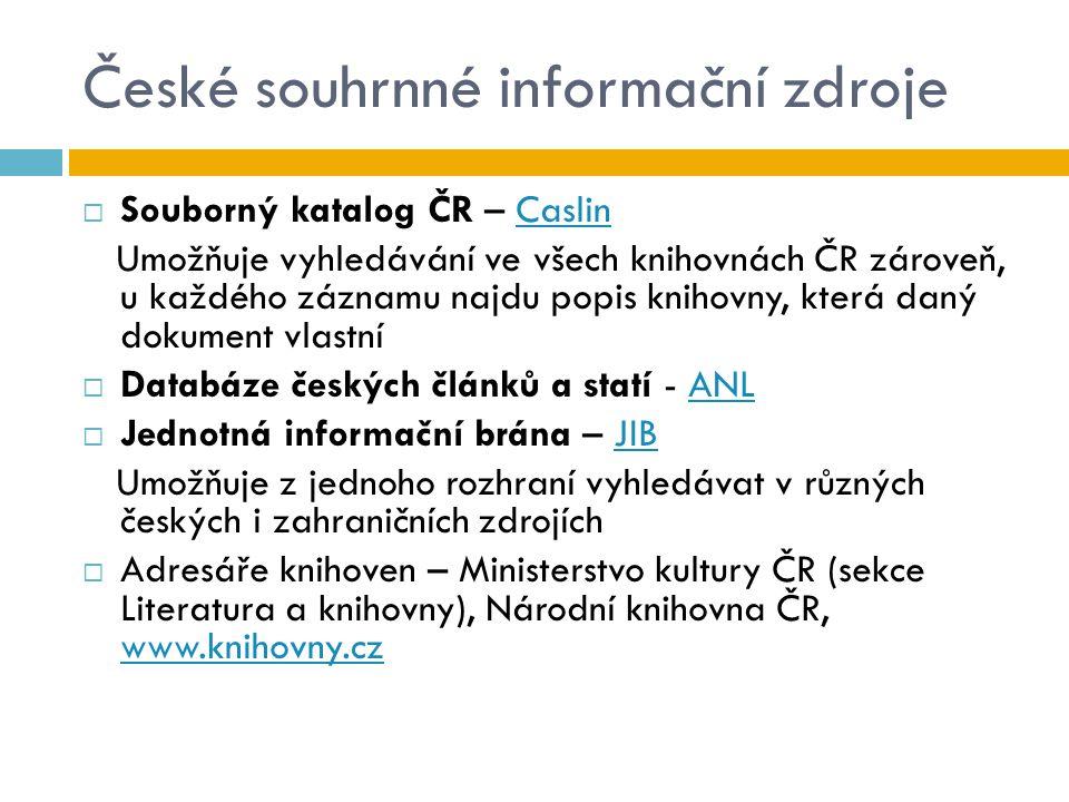 České souhrnné informační zdroje  Souborný katalog ČR – CaslinCaslin Umožňuje vyhledávání ve všech knihovnách ČR zároveň, u každého záznamu najdu pop