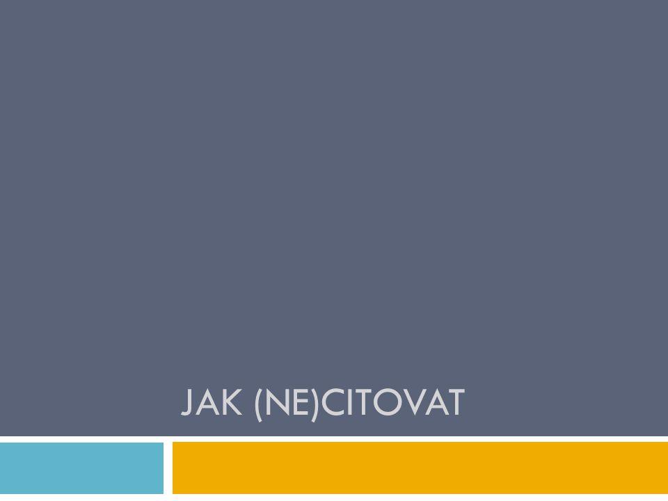 JAK (NE)CITOVAT