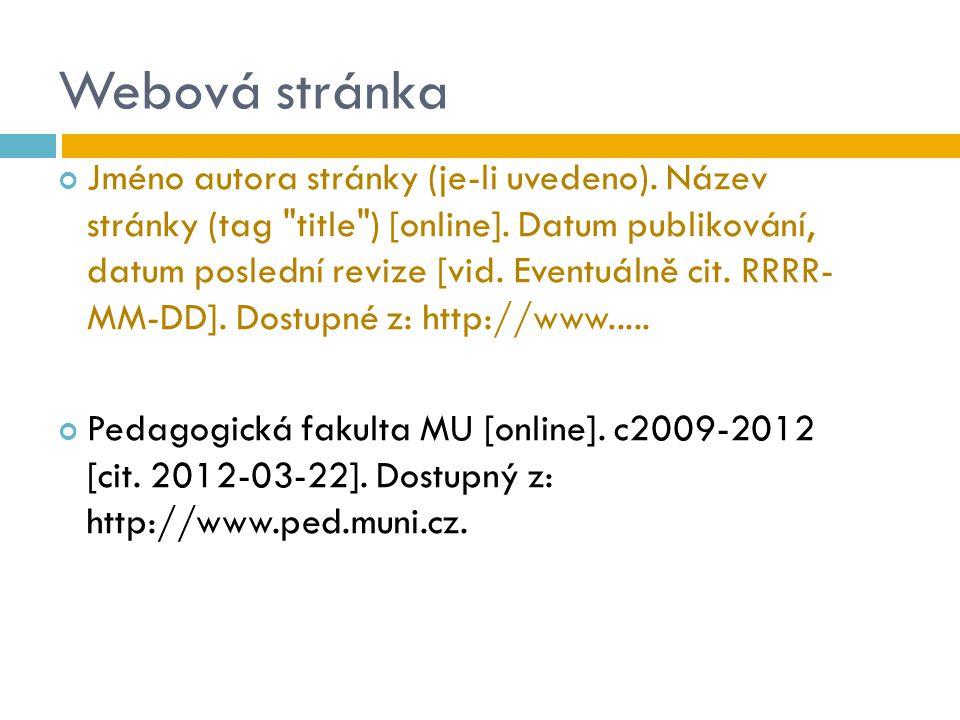 Webová stránka Jméno autora stránky (je-li uvedeno). Název stránky (tag