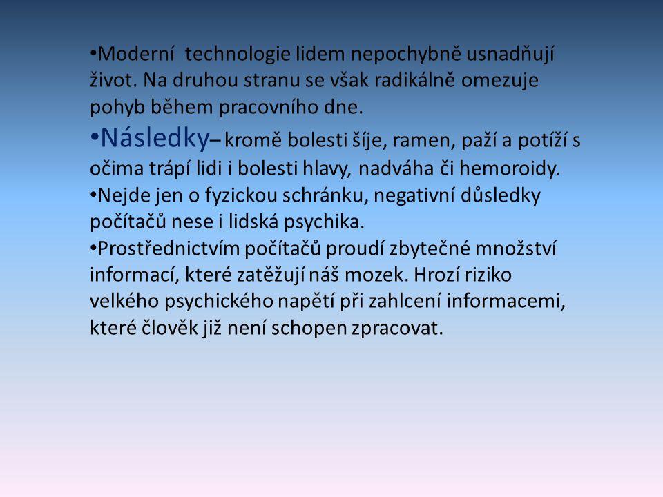 Moderní technologie lidem nepochybně usnadňují život. Na druhou stranu se však radikálně omezuje pohyb během pracovního dne. Následky – kromě bolesti