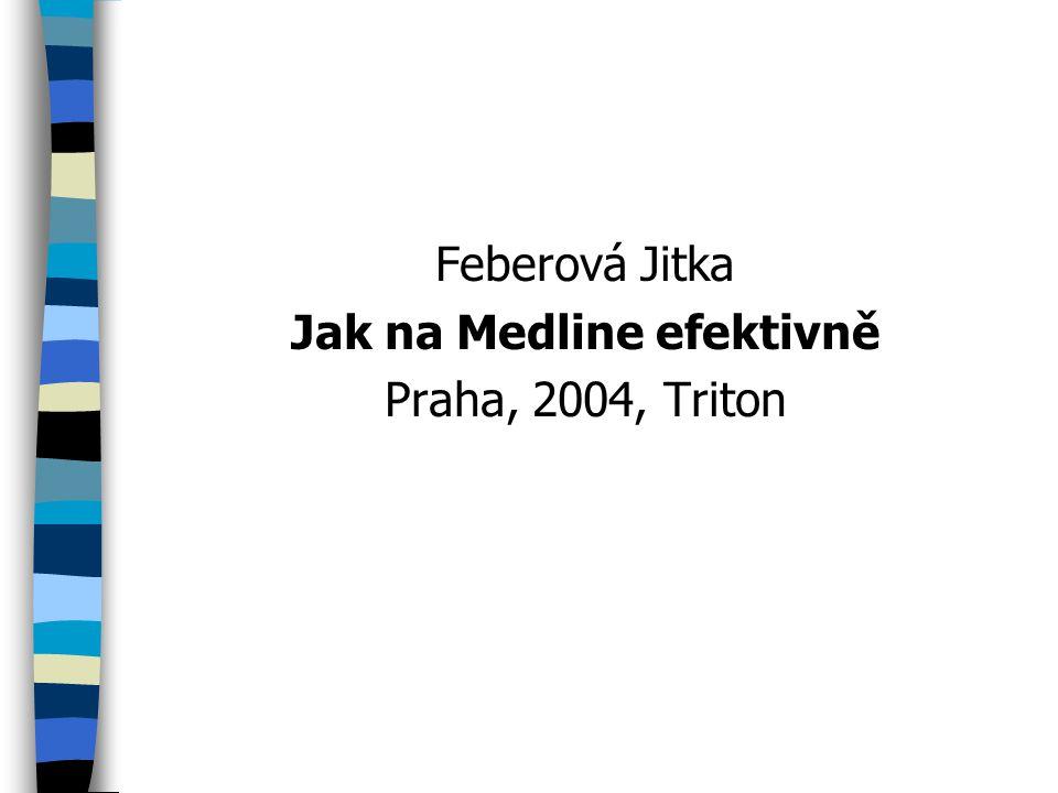 Feberová Jitka Jak na Medline efektivně Praha, 2004, Triton