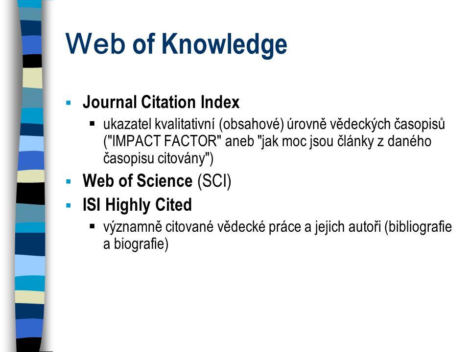 Web of Knowledge  Journal Citation Index  ukazatel kvalitativní (obsahové) úrovně vědeckých časopisů (