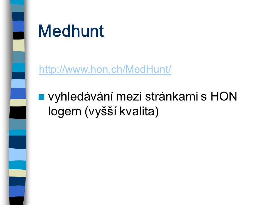 Medhunt vyhledávání mezi stránkami s HON logem (vyšší kvalita) http://www.hon.ch/MedHunt/