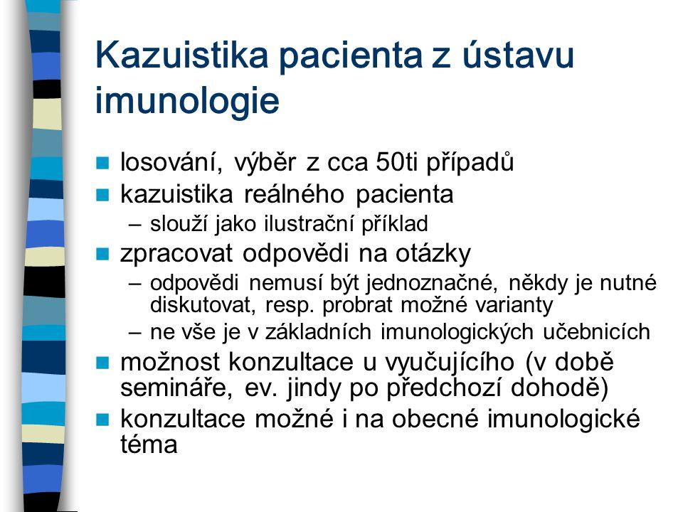 Kazuistika pacienta z ústavu imunologie losování, výběr z cca 50ti případů kazuistika reálného pacienta –slouží jako ilustrační příklad zpracovat odpo
