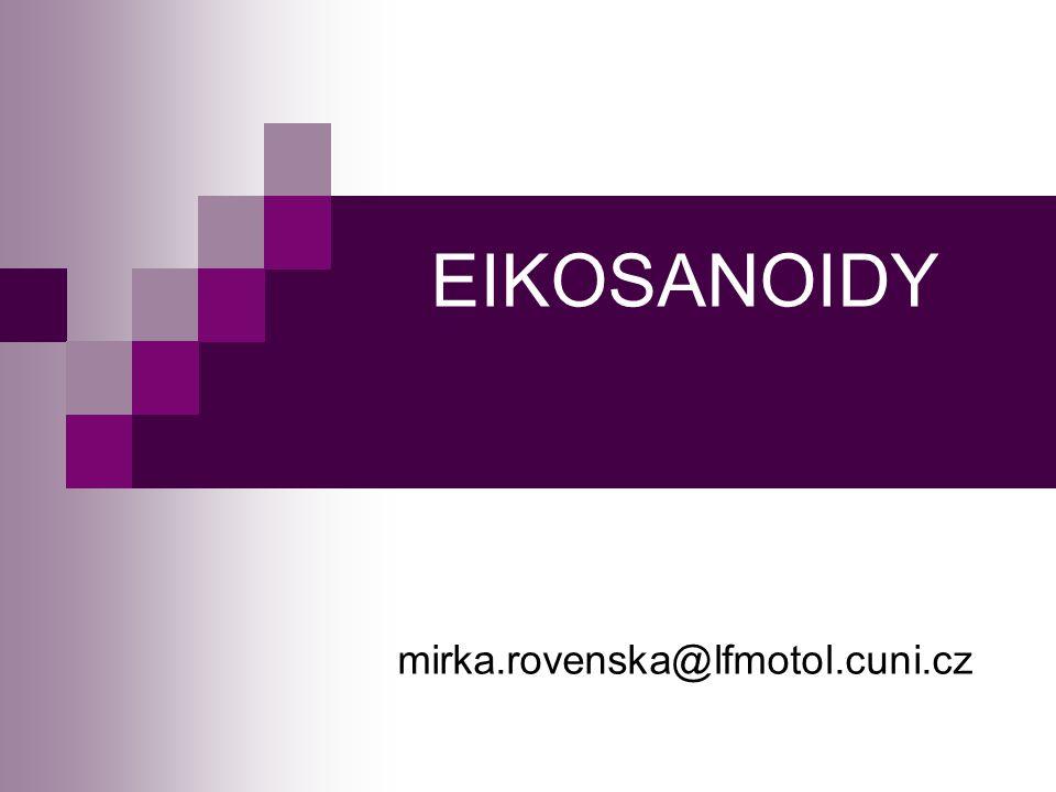 EIKOSANOIDY mirka.rovenska@lfmotol.cuni.cz
