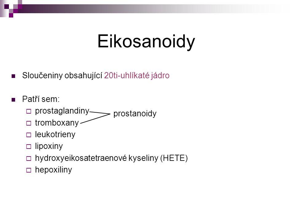 Eikosanoidy Sloučeniny obsahující 20ti-uhlíkaté jádro Patří sem:  prostaglandiny  tromboxany  leukotrieny  lipoxiny  hydroxyeikosatetraenové kyse