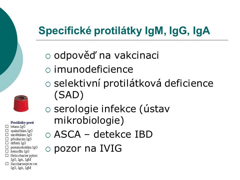 Specifické protilátky IgM, IgG, IgA  odpověď na vakcinaci  imunodeficience  selektivní protilátková deficience (SAD)  serologie infekce (ústav mik