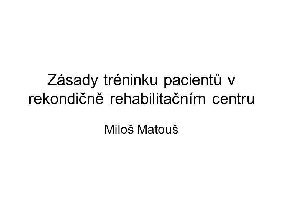 Zásady tréninku pacientů v rekondičně rehabilitačním centru Miloš Matouš
