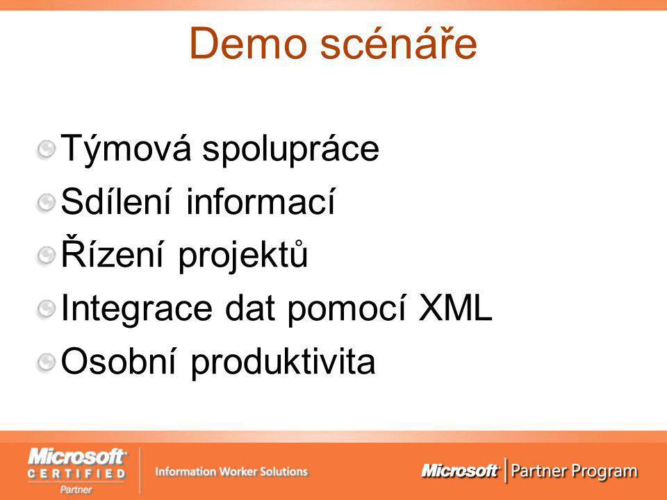 Demo scénáře Týmová spolupráce Sdílení informací Řízení projektů Integrace dat pomocí XML Osobní produktivita