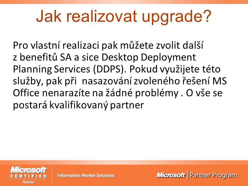 Jak realizovat upgrade? Pro vlastní realizaci pak můžete zvolit další z benefitů SA a sice Desktop Deployment Planning Services (DDPS). Pokud využijet