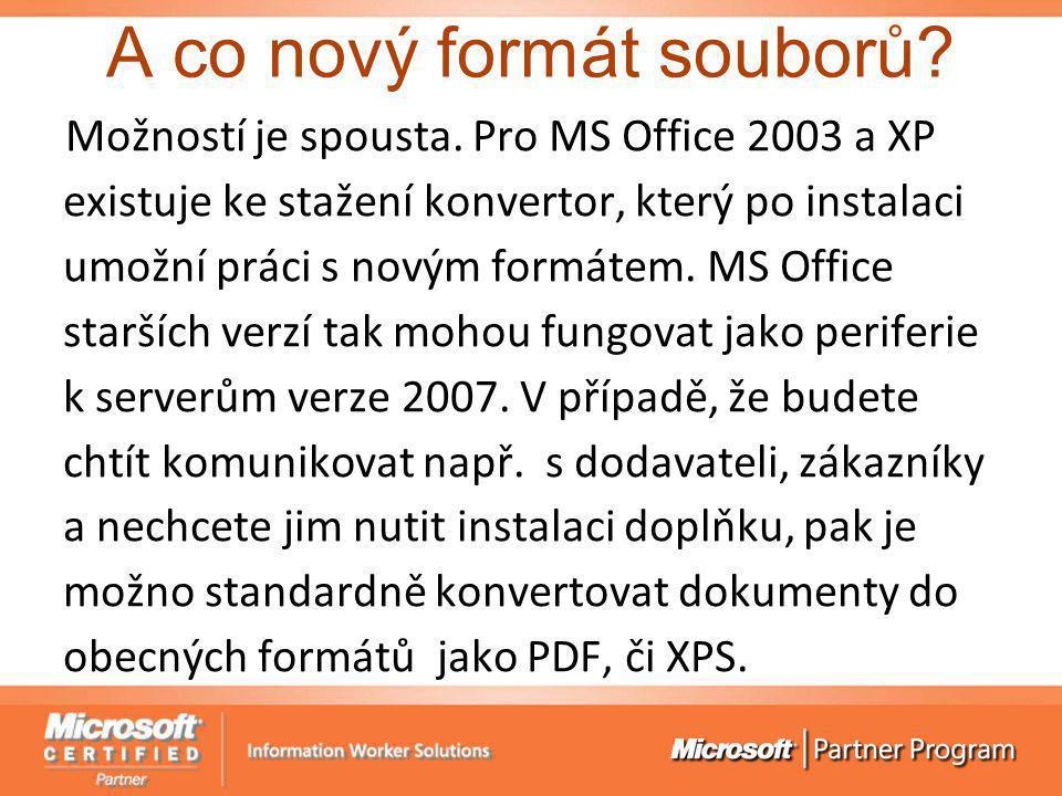 A co nový formát souborů? Možností je spousta. Pro MS Office 2003 a XP existuje ke stažení konvertor, který po instalaci umožní práci s novým formátem