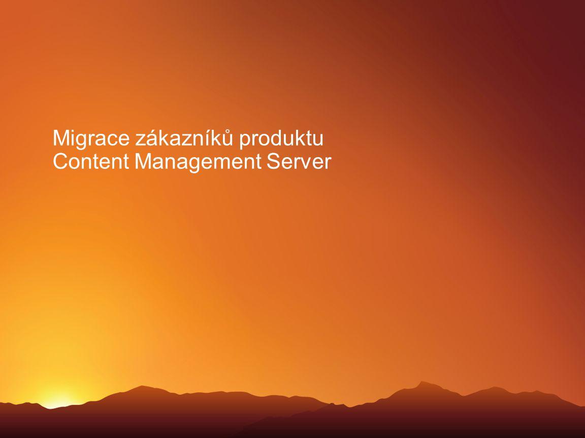 Migrace zákazníků produktu Content Management Server