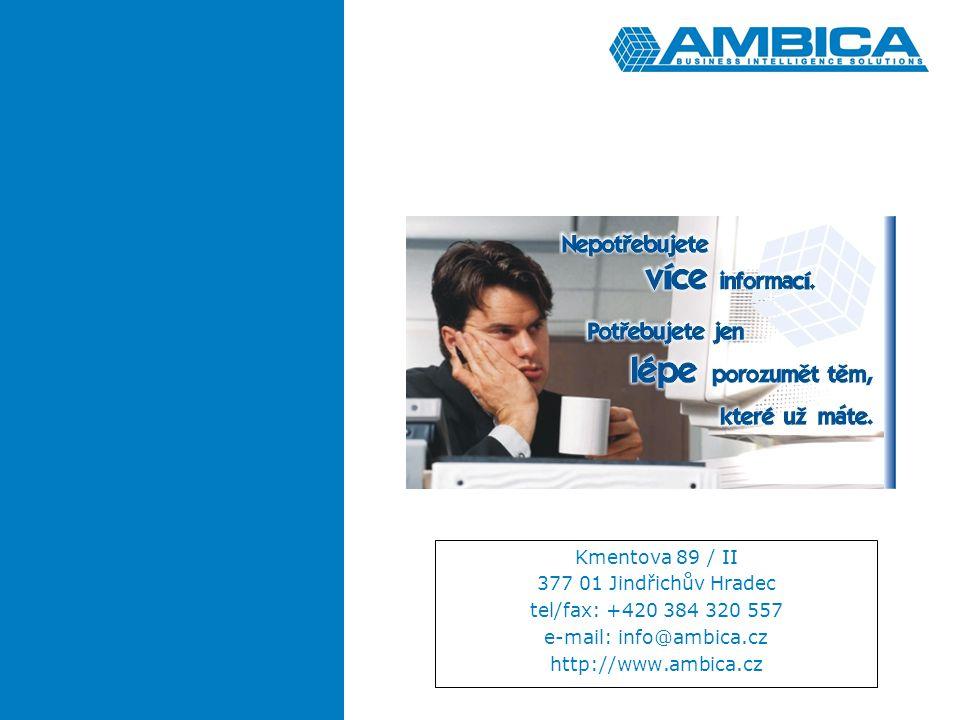 Kmentova 89 / II 377 01 Jindřichův Hradec tel/fax: +420 384 320 557 e-mail: info@ambica.cz http://www.ambica.cz
