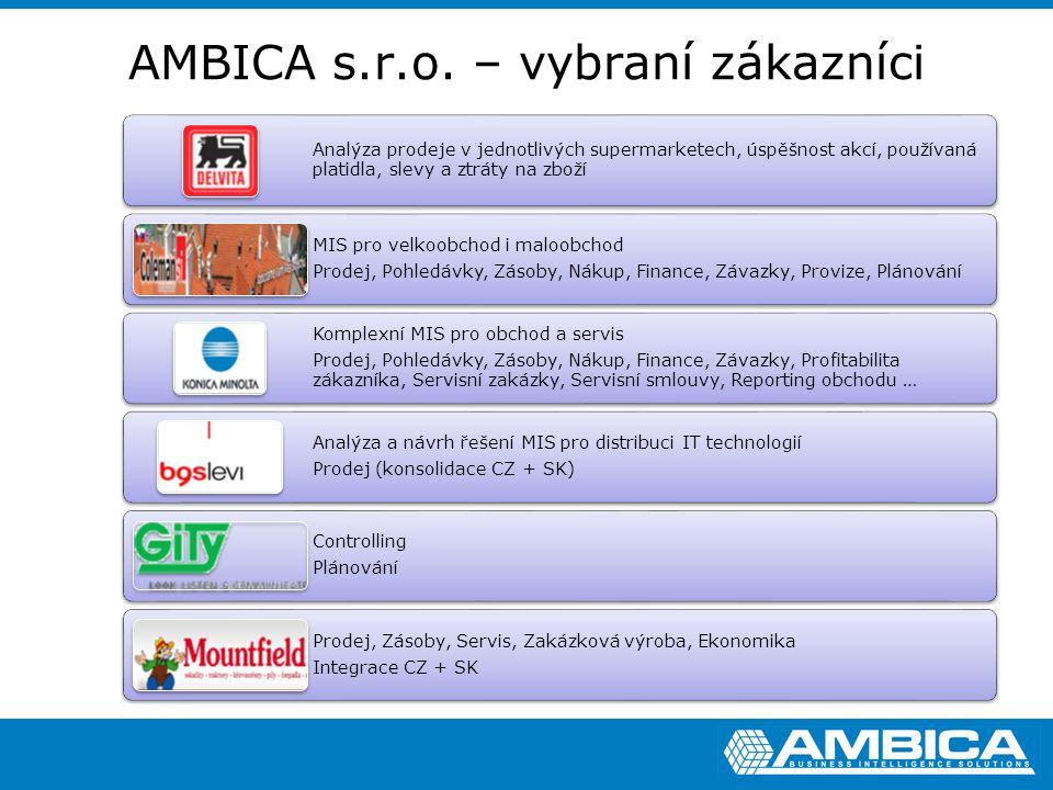 AMBICA s.r.o. – vybraní zákazníci Analýza prodeje v jednotlivých supermarketech, úspěšnost akcí, používaná platidla, slevy a ztráty na zboží MIS pro v