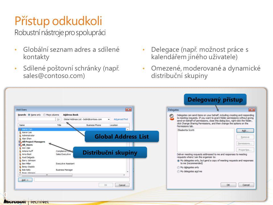 Přístup odkudkoli Robustní nástroje pro spolupráci Globální seznam adres a sdílené kontakty Sdílené poštovní schránky (např. sales@contoso.com) Delega