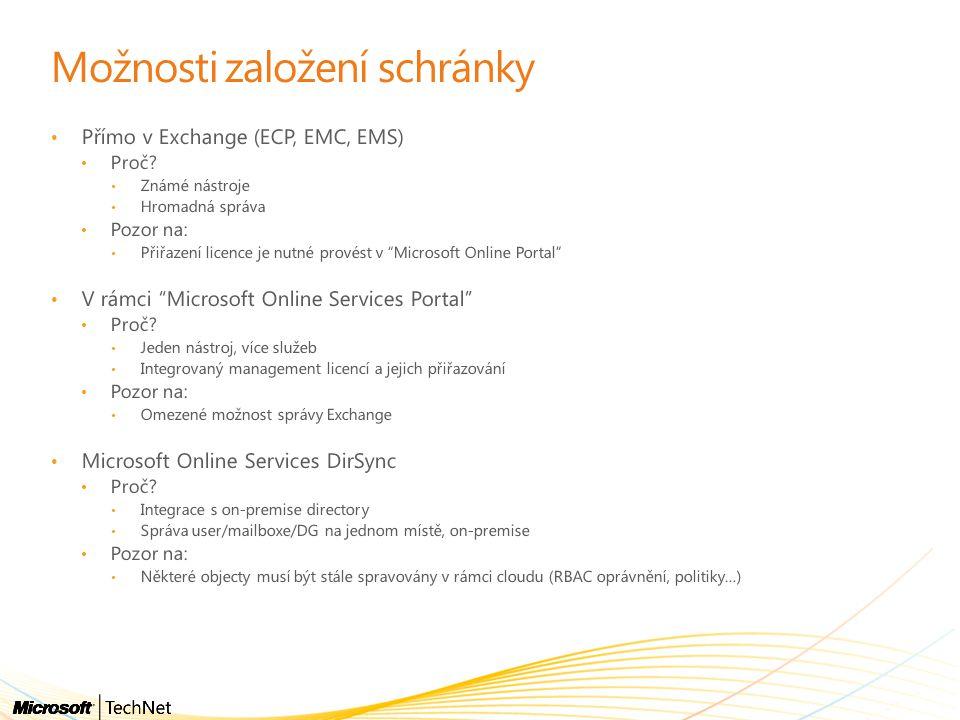 """Možnosti založení schránky Přímo v Exchange (ECP, EMC, EMS) Proč? Známé nástroje Hromadná správa Pozor na: Přiřazení licence je nutné provést v """"Micro"""