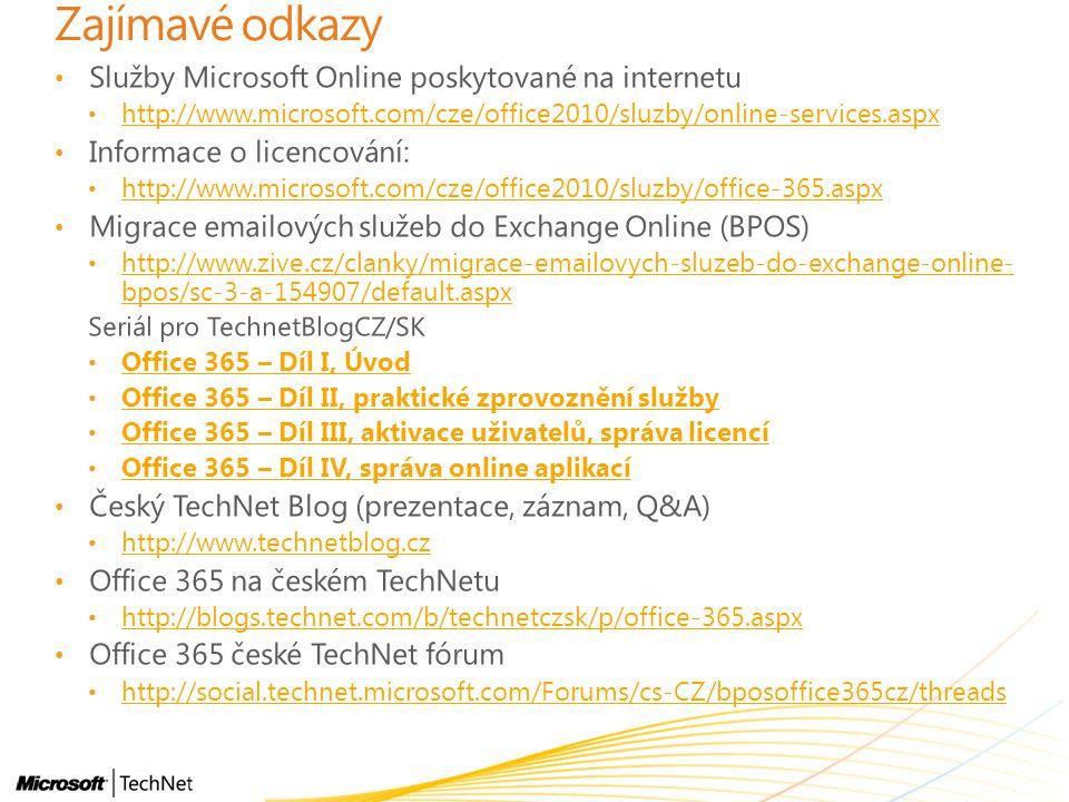Zajímavé odkazy Služby Microsoft Online poskytované na internetu http://www.microsoft.com/cze/office2010/sluzby/online-services.aspx Informace o licen
