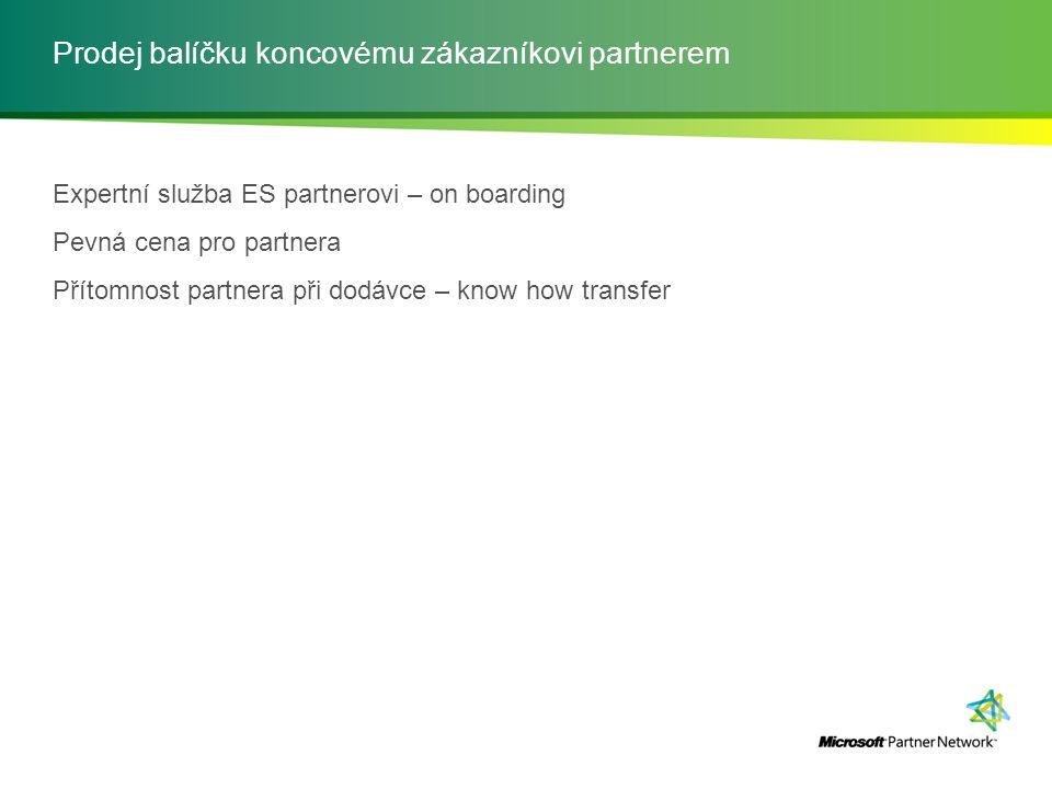 Prodej balíčku koncovému zákazníkovi partnerem Expertní služba ES partnerovi – on boarding Pevná cena pro partnera Přítomnost partnera při dodávce – k