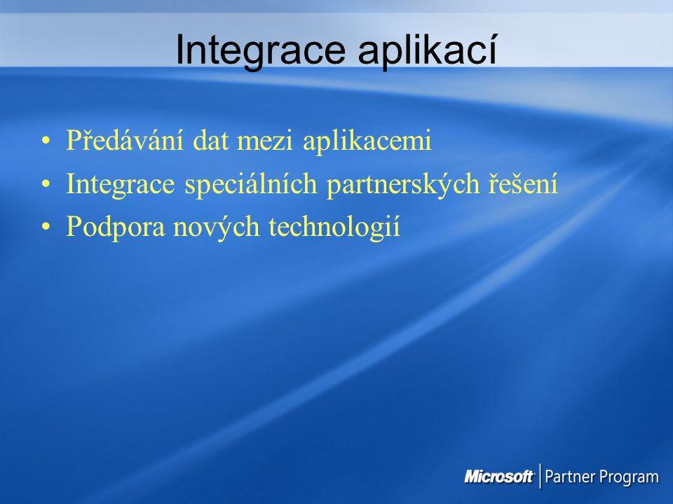 Integrace aplikací Předávání dat mezi aplikacemi Integrace speciálních partnerských řešení Podpora nových technologií