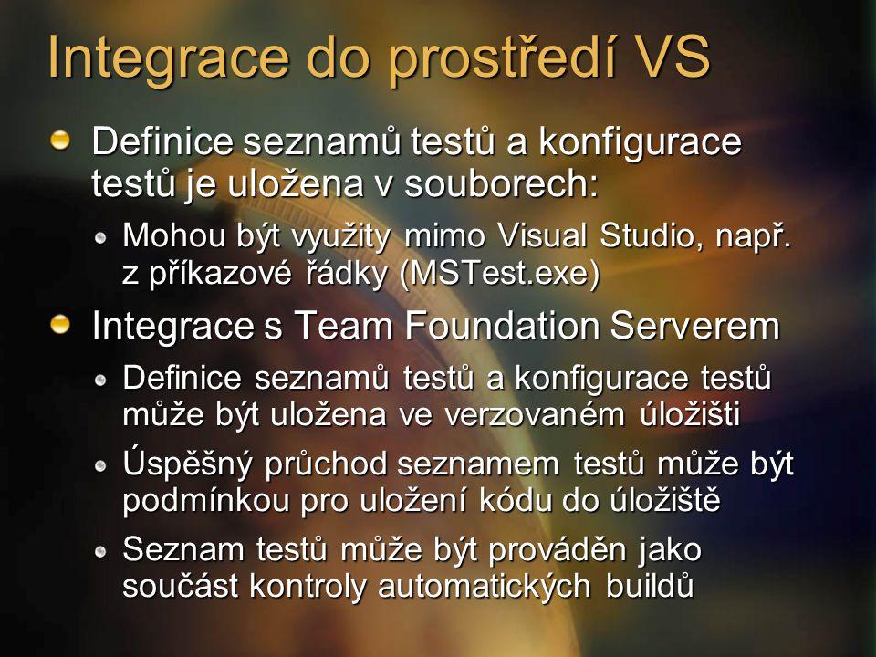 Integrace do prostředí VS Definice seznamů testů a konfigurace testů je uložena v souborech: Mohou být využity mimo Visual Studio, např.