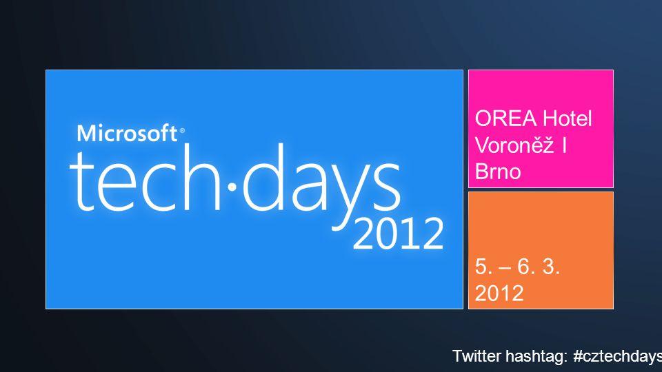 OREA Hotel Voroněž I Brno 5. – 6. 3. 2012 Twitter hashtag: #cztechdays