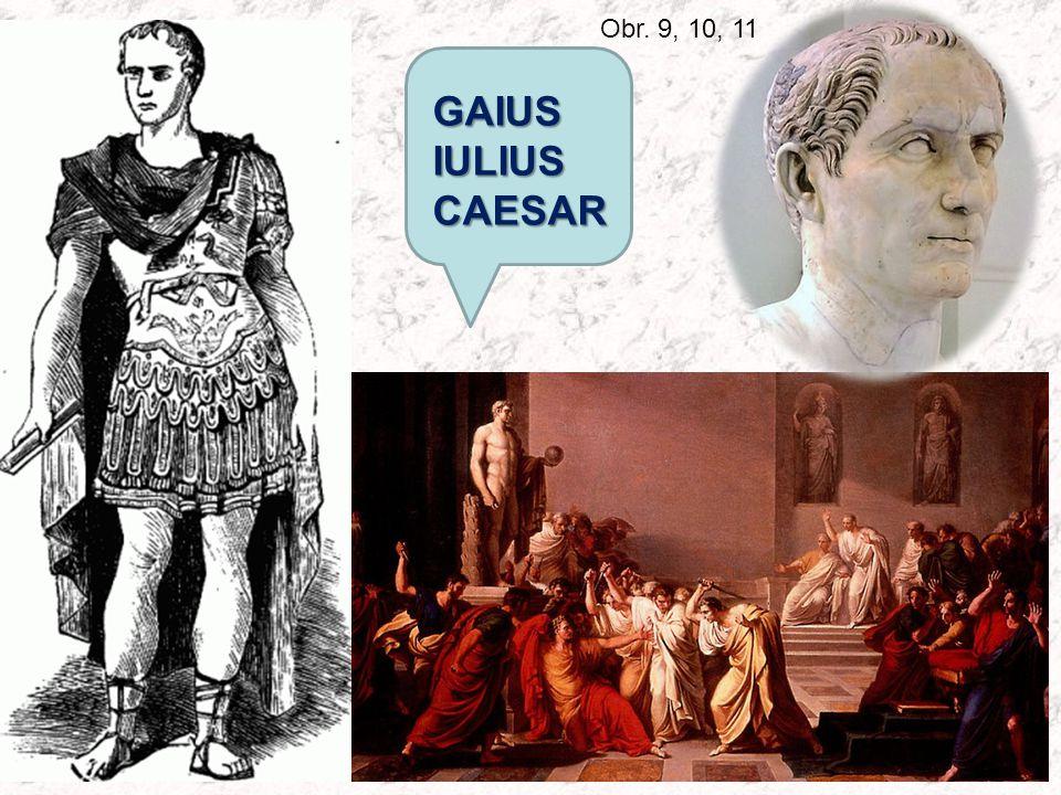 GAIUS IULIUS CAESAR Obr. 9, 10, 11