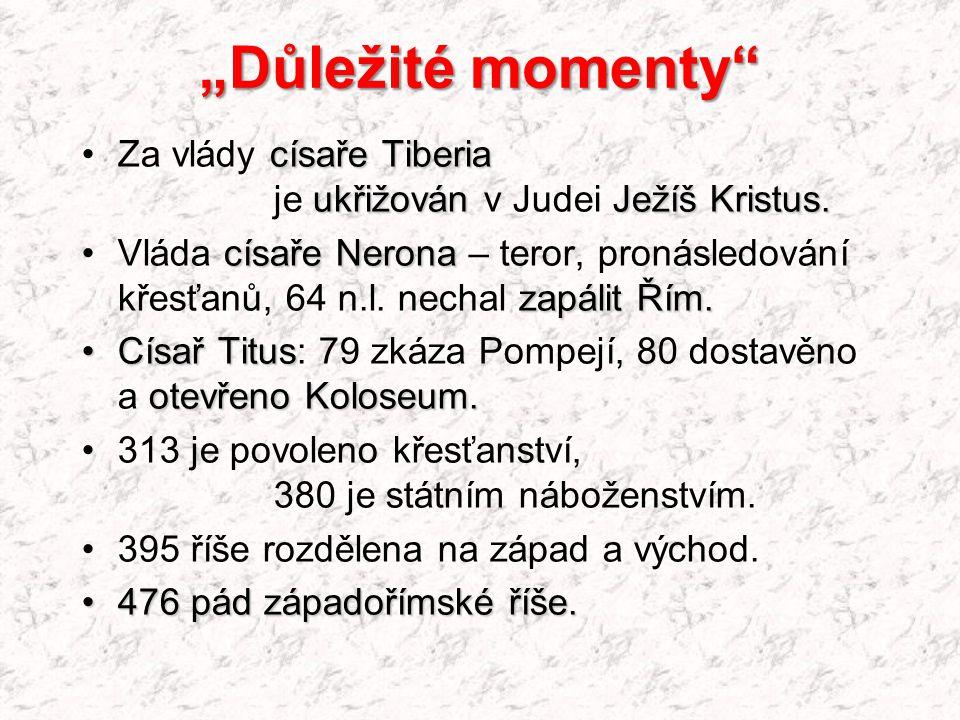 """""""Důležité momenty"""" císaře Tiberia ukřižovánJežíš Kristus.Za vlády císaře Tiberia je ukřižován v Judei Ježíš Kristus. císaře Nerona zapálit Řím.Vláda c"""