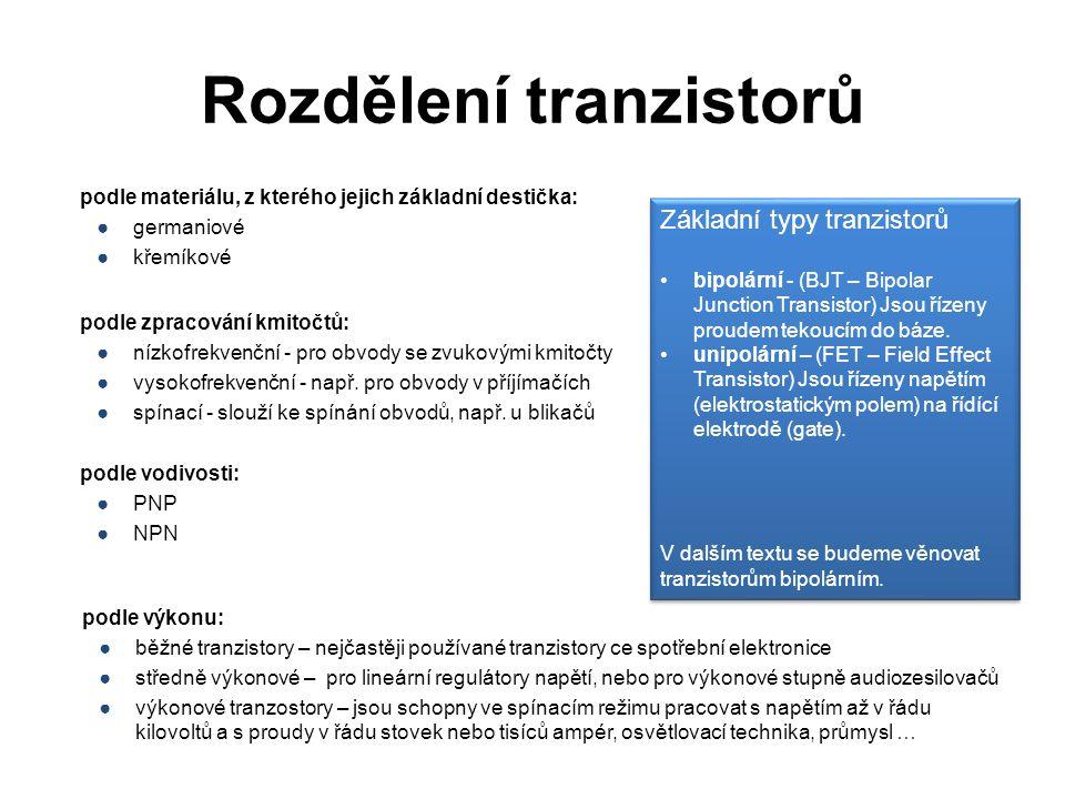 Rozdělení tranzistorů podle zpracování kmitočtů: ●nízkofrekvenční - pro obvody se zvukovými kmitočty ●vysokofrekvenční - např. pro obvody v příjímačíc