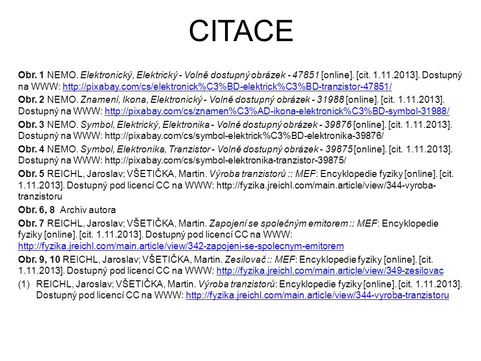 CITACE Obr. 1 NEMO. Elektronický, Elektrický - Volně dostupný obrázek - 47851 [online]. [cit. 1.11.2013]. Dostupný na WWW: http://pixabay.com/cs/elekt