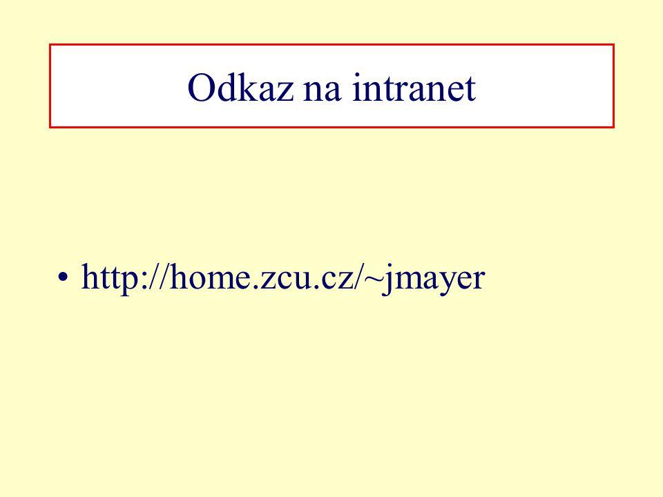 Odkaz na intranet http://home.zcu.cz/~jmayer