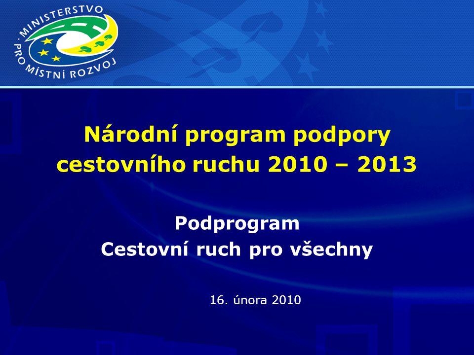 Národní program podpory cestovního ruchu 2010 – 2013 Podprogram Cestovní ruch pro všechny 16.
