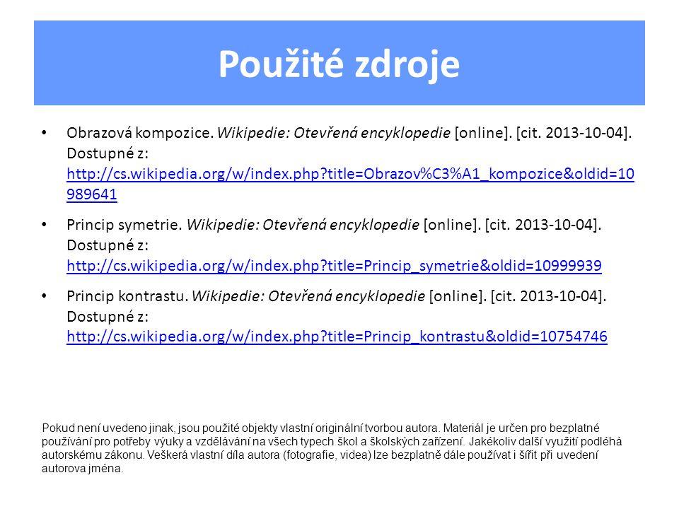 Použité zdroje Obrazová kompozice. Wikipedie: Otevřená encyklopedie [online]. [cit. 2013-10-04]. Dostupné z: http://cs.wikipedia.org/w/index.php?title
