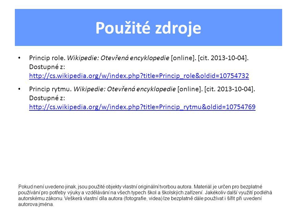 Použité zdroje Princip role. Wikipedie: Otevřená encyklopedie [online]. [cit. 2013-10-04]. Dostupné z: http://cs.wikipedia.org/w/index.php?title=Princ