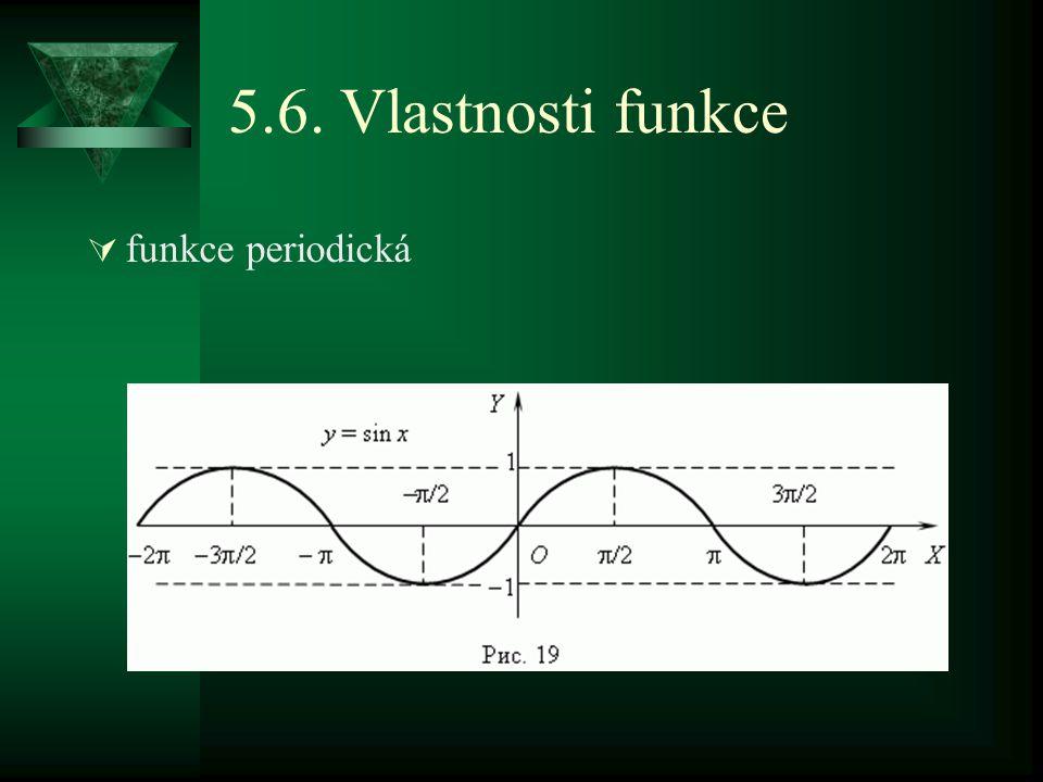 5.6. Vlastnosti funkce  funkce periodická