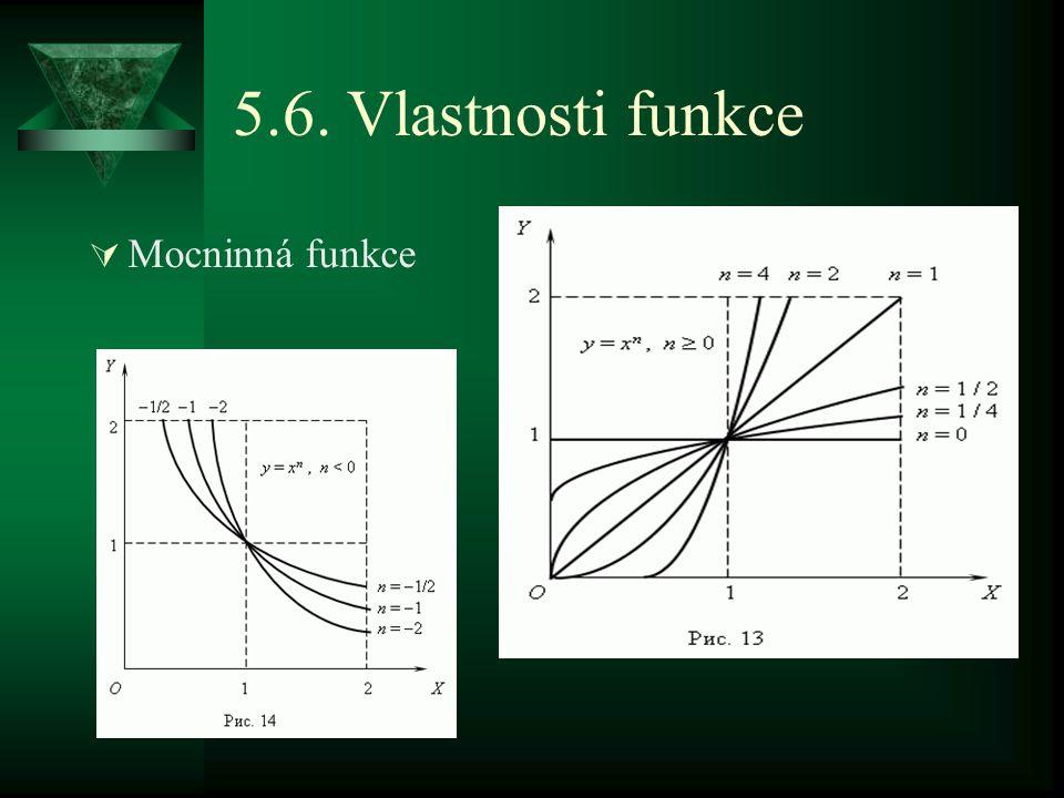 5.6. Vlastnosti funkce  Mocninná funkce