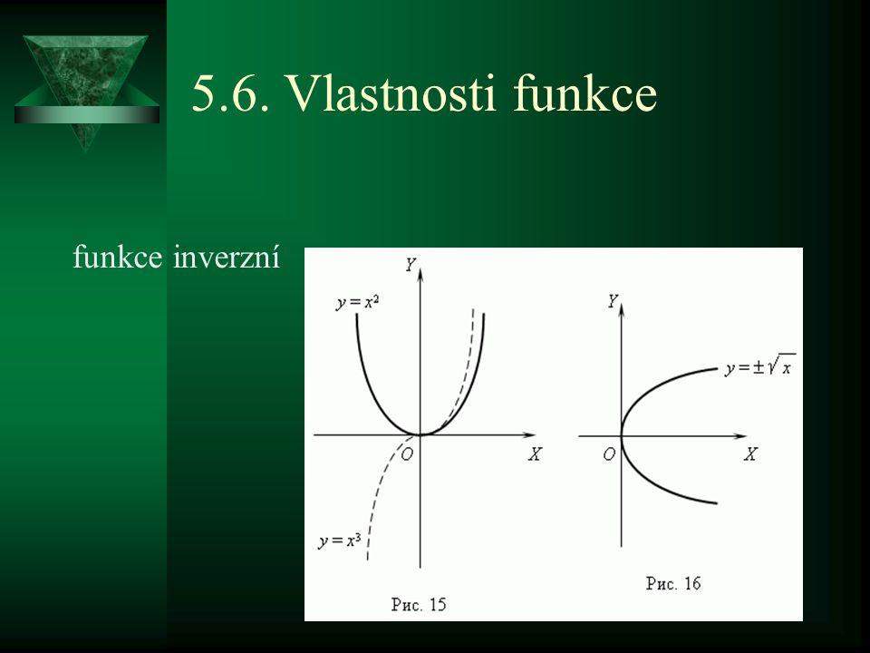 5.6. Vlastnosti funkce funkce inverzní
